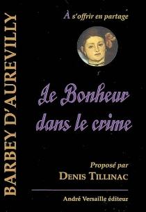 Le bonheur dans le crime - JulesBarbey d'Aurevilly