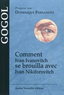 Comment Ivan Ivanovitch se brouilla avec Ivan Nikiforovitch - Nikolaï VasilievitchGogol