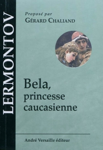 Bela, princesse caucasienne - Mikhaïl IourievitchLermontov