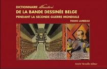 Dictionnaire illustré de la bande dessinée belge sous l'Occupation - FransLambeau