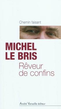 Rêveur de confins - MichelLe Bris