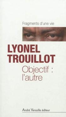 Objectif : l'autre - LyonelTrouillot