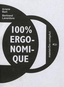 100 % ergonomique : roman trash - ArianeBart