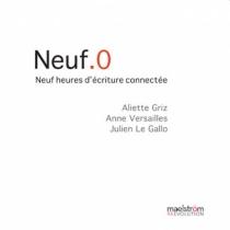 Neuf.0 : neuf heures d'écriture connectée - AlietteGriz