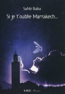 Si je t'oublie Marrakech... - Sahbi Baba
