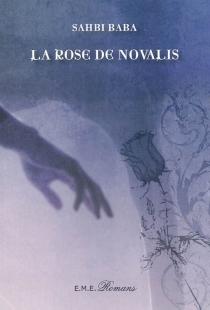 La rose de Novalis - SahbiBaba