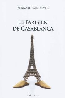 Le Parisien de Casablanca - BernardVan Bever
