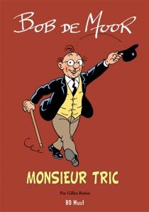 Monsieur Tric : intégrale en 5 albums - BobDe Moor