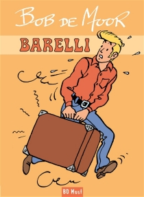 Barelli : coffret collector - Bob De Moor