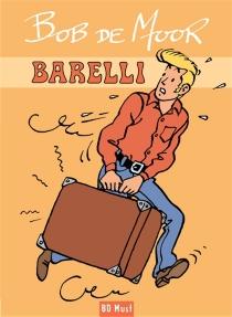 Barelli : coffret collector - BobDe Moor
