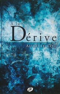 A la dérive - AurélieLou