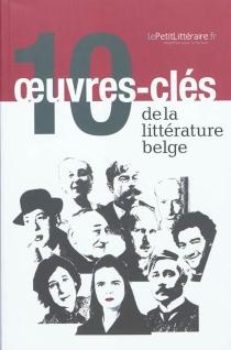 10 oeuvres-clés de la littérature belge -