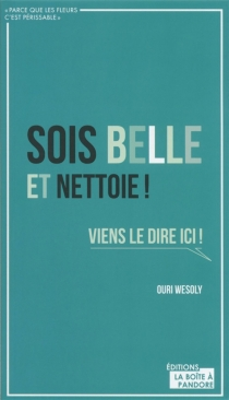 Sois belle et nettoie ! - OuriWesoly