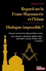 Regards sur la franc-maçonnerie et l'islam : dialogue impossible ? - PhilippeLiénard
