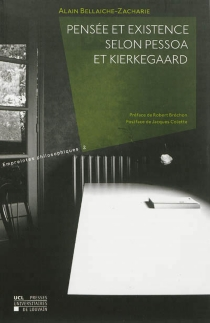 Pensée et existence selon Pessoa et Kierkegaard - AlainBellaiche-Zacharie