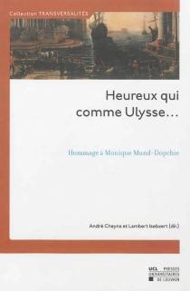 Heureux qui comme Ulysse... : hommage à Monique Mund-Dopchie -