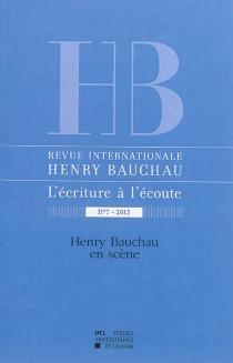 Revue internationale Henry Bauchau, l'écriture à l'écoute, n° 7 -