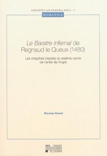 Le Baratre infernal de Regnaud le Queux (1480) : le sixième cercle de l'enfer, extrait du livre I - Regnaud le Queux
