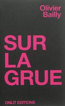 Sur la grue - OlivierBailly