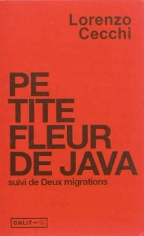 Petite fleur de Java| Suivi de Deux migrations - LorenzoCecchi
