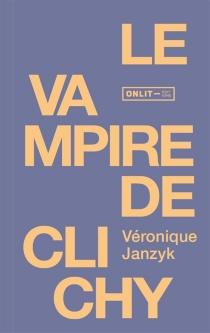 Le vampire de Clichy - VéroniqueJanzyk