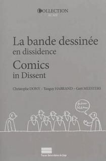 Comics in dissent : alternative, independence, self-publishing| La bande dessinée en dissidence : alternative, indépendance, auto-édition -