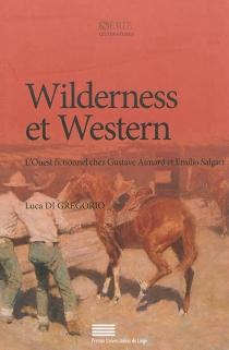 Wilderness et western : l'Ouest fictionnel chez Gustave Aimard et Emilio Salgari - LucaDi Gregorio