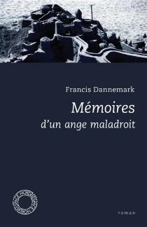 Mémoires d'un ange maladroit - FrancisDannemark