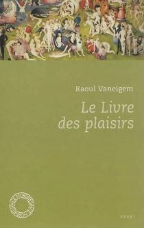 Le livre des plaisirs - RaoulVaneigem