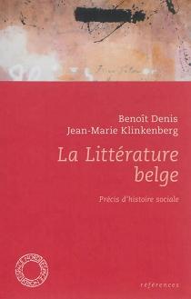 La littérature belge : précis d'histoire sociale - BenoîtDenis
