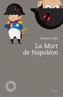 La mort de Napoléon - SimonLeys