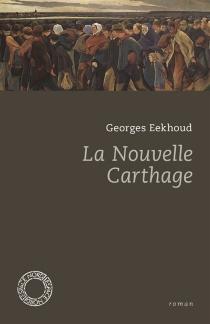 La nouvelle Carthage - GeorgesEekhoud