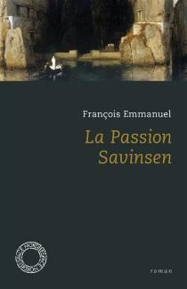 La passion Savinsen - FrançoisEmmanuel