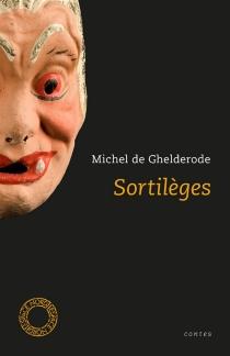 Sortilèges : contes - MichelDe Ghelderode