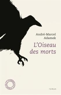 L'oiseau des morts - André-MarcelAdamek