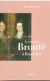 Les soeurs Brontë à Bruxelles - HelenMacEwan