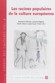 Les racines populaires de la culture européenne -