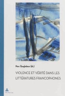 Violence et vérité dans les littératures francophones -