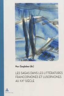 Les sagas dans les littératures francophones et lusophones au XXe siècle -