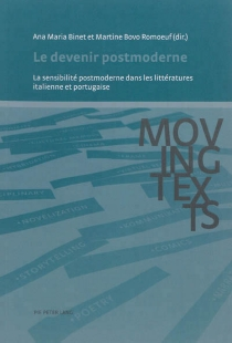 Le devenir postmoderne : la sensibilité postmoderne dans les littératures italienne et portugaise -