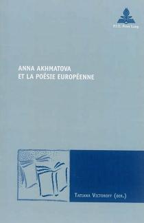 Anna Akhmatova et la poésie européenne -