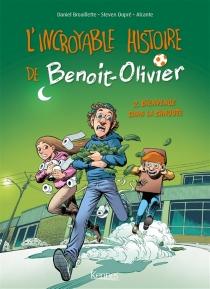 L'incroyable histoire de Benoit-Olivier - Alcante