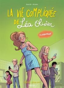 La vie compliquée de Léa Olivier - Alcante