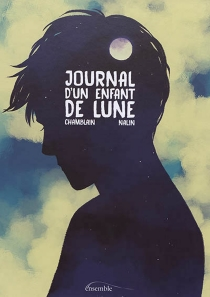 Journal d'un enfant de Lune - Joris Chamblain