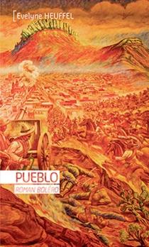Pueblo : roman boléro - ÉvelyneHeuffel