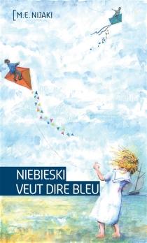 Nibieski veut dire bleu - Marie-EdithNijaki