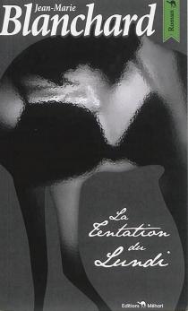La tentation du lundi - Jean-MarieBlanchard