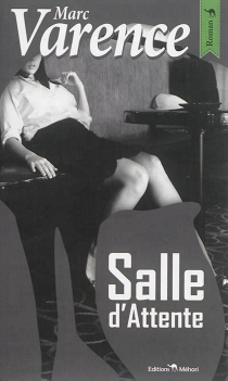 Salle d'attente - Marc Varence