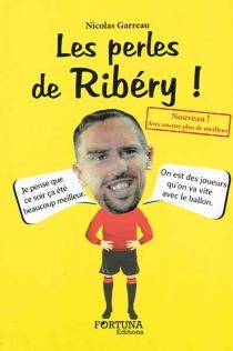 Les perles de Ribéry ! - NicolasGarreau