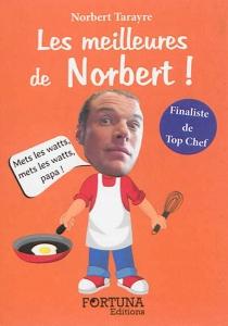 Les meilleures de Norbert ! - NorbertTarayre